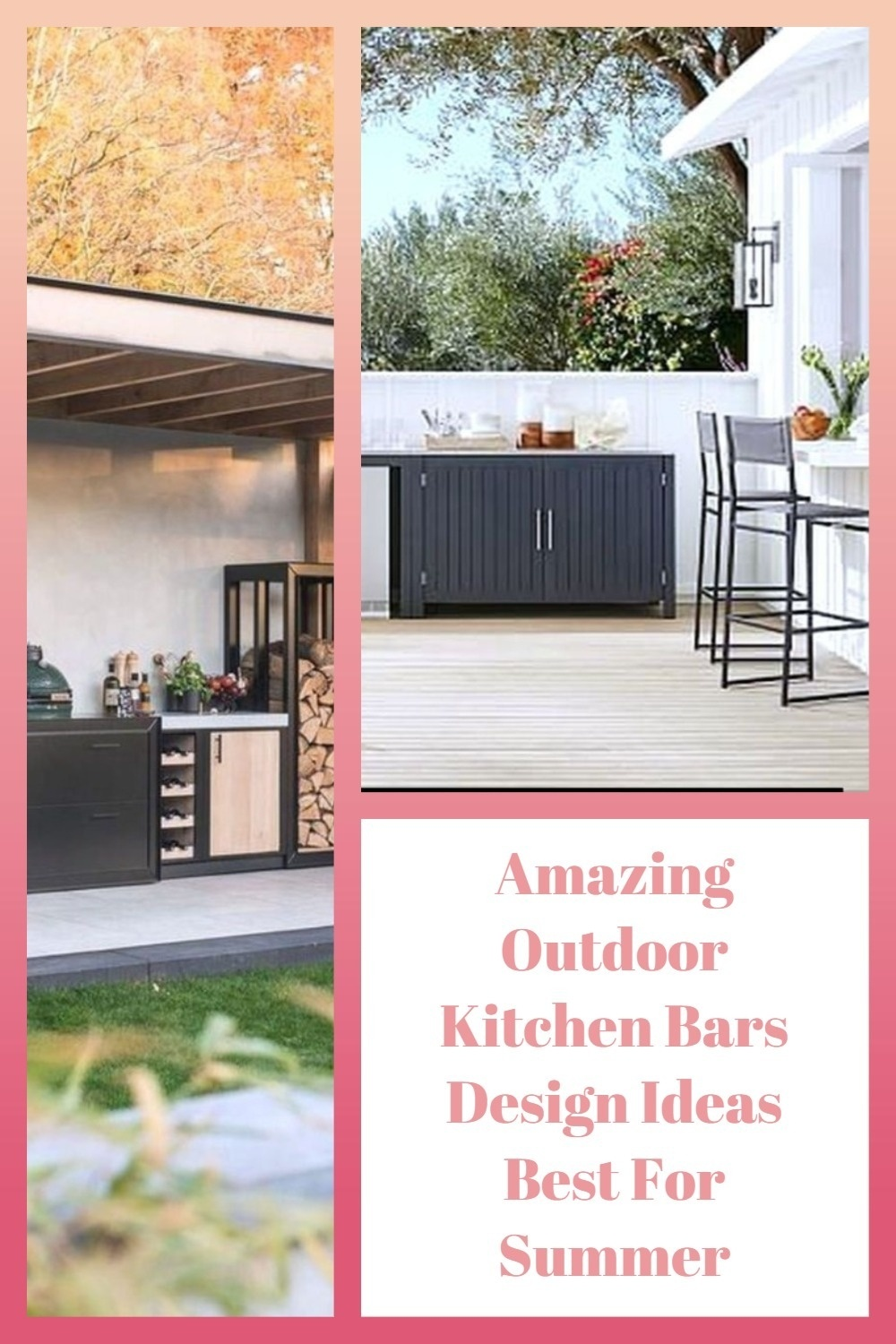 Amazing Outdoor Kitchen Bars Design Ideas Best For Summer