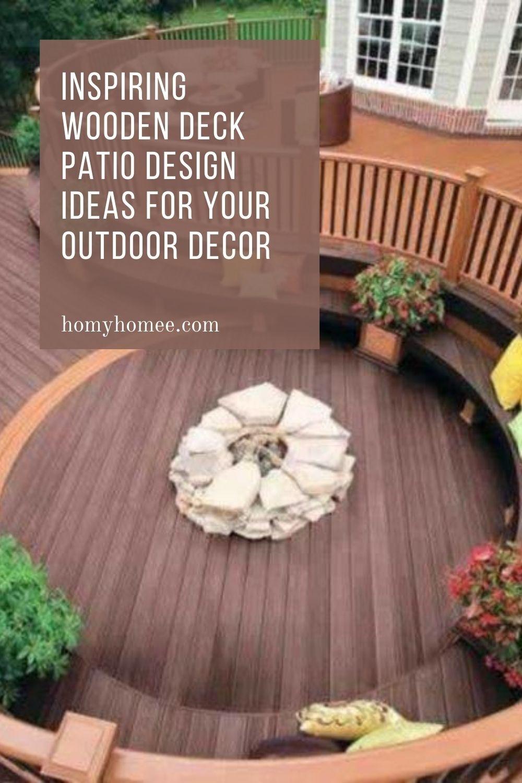 Inspiring Wooden Deck Patio Design Ideas For Your Outdoor Decor